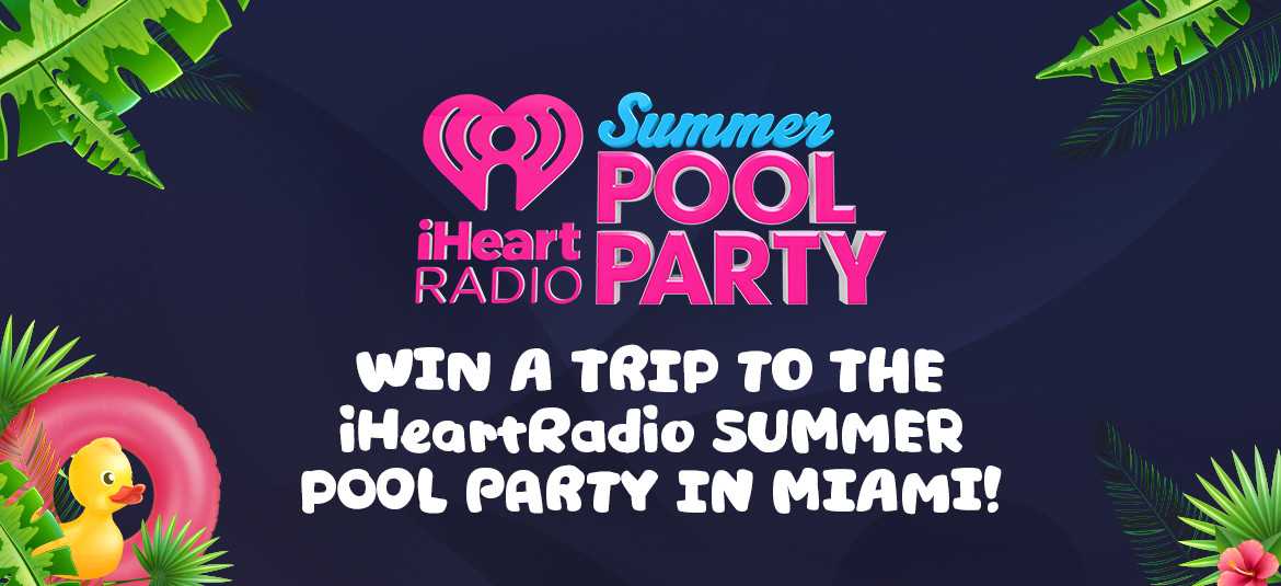WIN A TRIP TO THE iHeartRadio POOL PARTY IN MIAMI